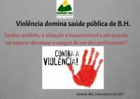 Violência domina saúde pública de Belo Horizonte. Senhor prefeito, a situação é insustentável e até quando vai esperar derramar o sangue de um dos profissionais?