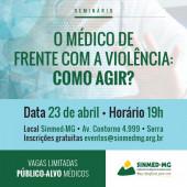 """""""O médico de frente com a violência: como agir?"""" Seminário GRATUITO do Sinmed-MG vai abordar o assunto"""