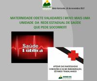 MATERNIDADE ODETE VALADARES: MAIS UMA UNIDADE  DA  REDE ESTADUAL DE SAÚDE QUE PEDE SOCORRO!!!
