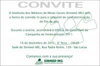 Sinmed-MG reúne médicos e diretores para a festa de confraternização 2011. No mesmo evento, mais de 5 mil médicos estarão concorrendo ao sorteio do carro 0Km