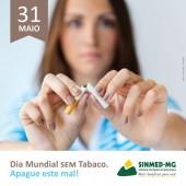 31 de maio: Dia Mundial Sem Tabaco. Sinmed-MG alerta sobre os riscos desse mal à saúde da população.