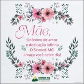 Feliz Dia das Mães: com carinho do Sinmed-MG