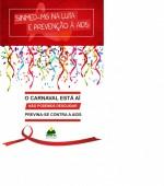 """""""Sinmed-MG na luta e prevenção contra a AIDS"""".  Junte-se a nós nesta campanha social de fevereiro; mês do carnaval"""