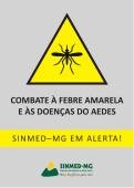 Campanha do Sinmed-MG contra a febre amarela e as doenças do Aedes Aegypti