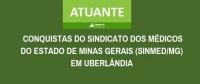 As conquistas do Sindicato dos Médicos de Minas Gerais (Sinmed-MG) em Uberlândia