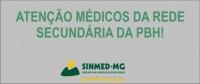 ATENÇAO MÉDICOS DA REDE SECUNDÁRIA DA PBH: reposição do dia paralisado em 2017 deverá ser realizada até 30 de dezembro