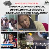 O caos nas UPAS de Belo Horizonte - Sinmed-MG denuncia: verdadeiro empurra empurra de prefeito e governador. De quem é a culpa então?