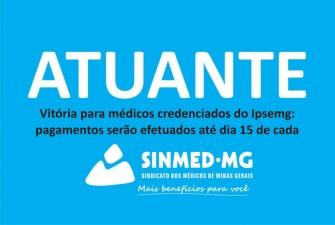 Vitória para médicos credenciados do Ipsemg: pagamentos serão efetuados até dia 15 de cada mês