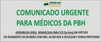 COMUNICADO URGENTE AOS MÉDICOS DA PBH: PRÓXIMA ASSEMBLEIA DA CATEGORIA FOI ADIADA PARA O DIA 5/9, 19 H