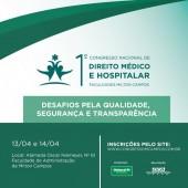 1º Congresso Nacional de Direito Médico e Hospitalar debate os desafios pela qualidade, segurança e transparência na Saúde
