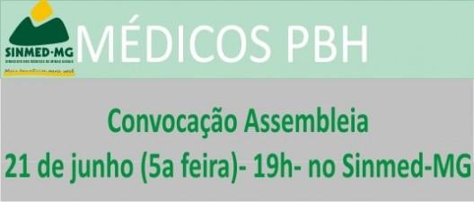 Médicos da PBH: atenção para a nossa próxima assembleia: dia 21 de junho, quinta-feira, 19h, no Sinmed-MG