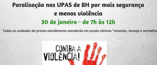 Paralisação nas UPAS de BH por mais segurança e menos violência 30 de janeiro - de 7h às 12h