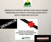 MÉDICOS DO HOSPITAL INFANTIL JOÃO PAULO II PROMOVEM ATO PÚBLICO COM PARALISAÇÃO DIA 24 (SEXTA-FEIRA) DAS 12H ÀS 13H