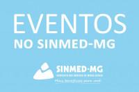 Defesa Profissional e Pejotização é tema de seminário promovido pelo Sinmed-MG. Faça sua inscrição