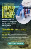 I Simpósio Abordagem de Vítimas de Grandes Desastres