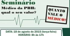 """Inscrições abertas para o Seminário: """" MÉDICO DA PBH: QUAL O SEU VALOR?"""""""
