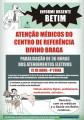 Após assembleia geral, dia 7.4, médicos deliberam por paralisação no Centro de Ref. Divino Braga